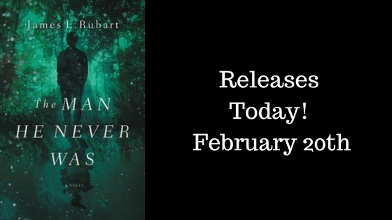 New Release: The Man He Never Was by James L. Rubart