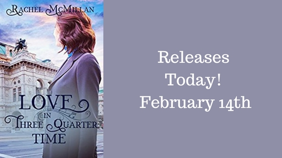 New Release: Love in Three Quarter Time by Rachel McMillan