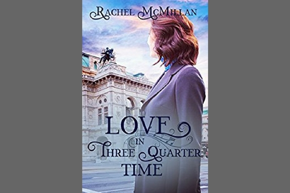 Love In Three Quarter Time by Rachel McMillan