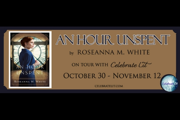 An Hour Unspent by Roseanna White