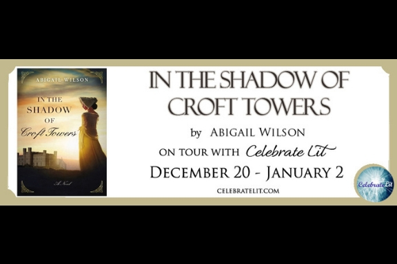 In the Shadow of Croft Tower by Abigail Wilson