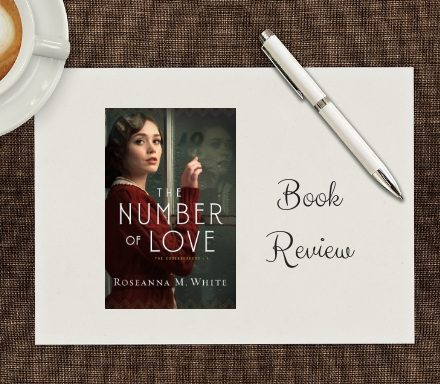 The Number of Love By Roseanna White