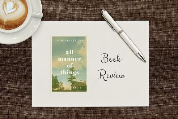 All Manner of Things by Susie Finkbeiner
