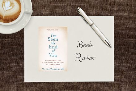 I've Seen the End of You by W. Lee Warren, MD