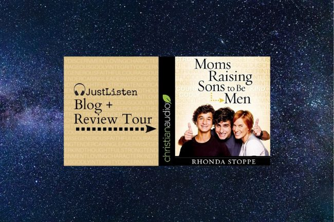 Mom's Raising Sons to Be Men by Rhonda Stoppe